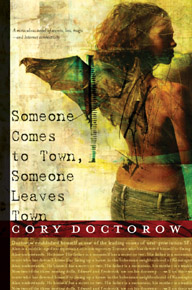 cory doctorow: someone comes to town, someone leaves town